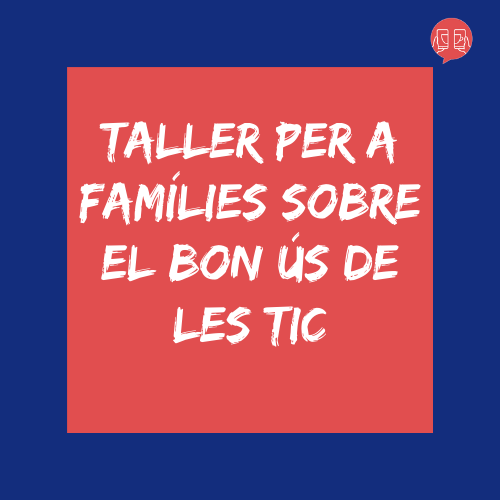 Taller famílies bon ús TIC