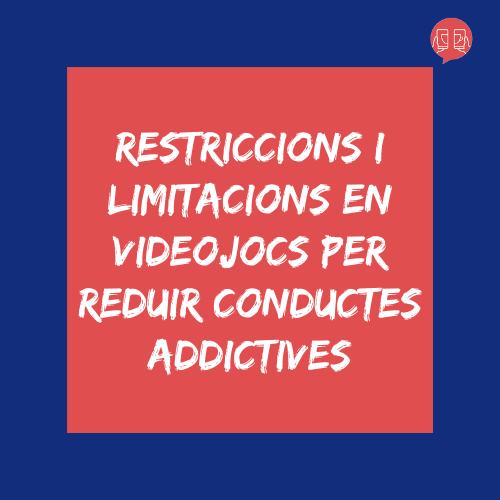 Restriccions i limitacions en videojocs per reduir conductes addictives
